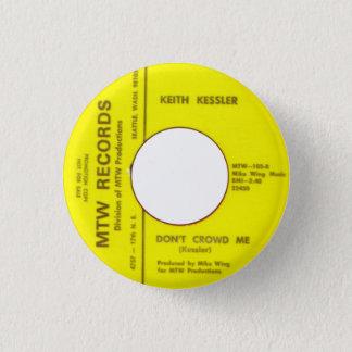 Keith Kessler - Don't Crowd Me 3 Cm Round Badge