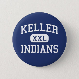 Keller - Indians - High School - Keller Texas 6 Cm Round Badge