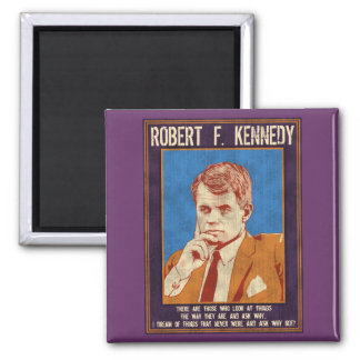 "Kennedy, Robert - ""Why Not?"" Square Magnet"