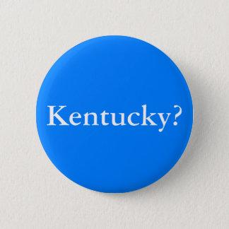 Kentucky? 6 Cm Round Badge