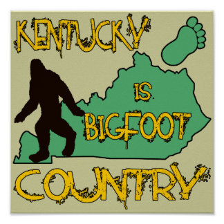 Kentucky Is Bigfoot Country Poster