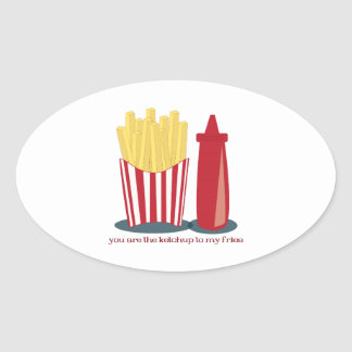 Ketchup To My Fries Oval Sticker