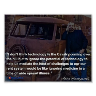 Kevin Honeycutt quote about technology Poster