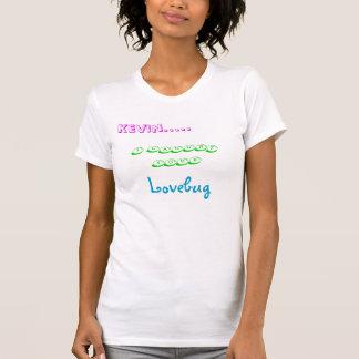 Kevin....., i caught your, Lovebug T-Shirt