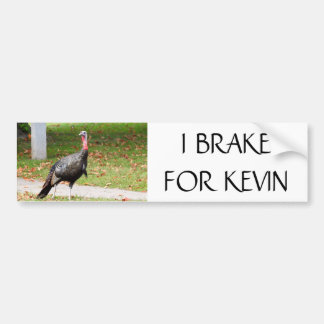 Kevin The Turkey - I BRAKE FOR KEVIN Bumper Sticker