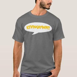 KevinSayComic! T-Shirt