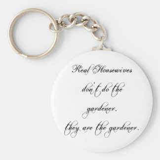 Key Chain Real Housewives don t do the gardener