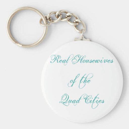 Key Chain Real Housewives of the Quad Cities