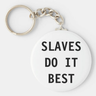 Key Chain Slaves Do It Best