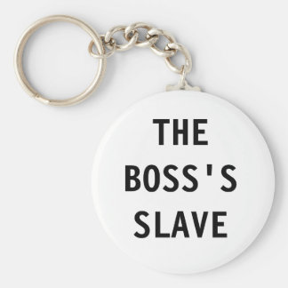Key Chain The Boss;s Slave Basic Round Button Keychain