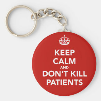 """Key ring of """"Keep calm and dont kill patients """""""
