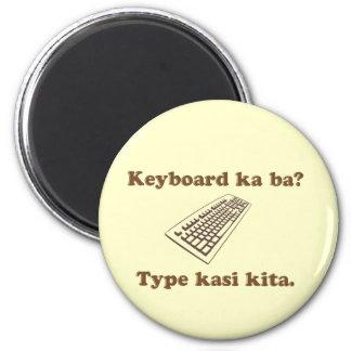 Keyboard Ka Ba? Type Kita. 6 Cm Round Magnet
