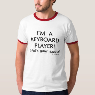 Keyboard Player Excuse T-Shirt