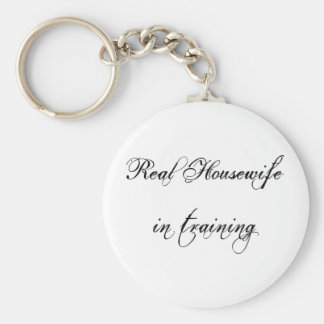 Keychain-Real Housewife in training Basic Round Button Key Ring