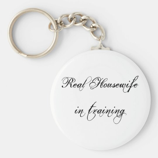 Keychain-Real Housewife in training Key Ring