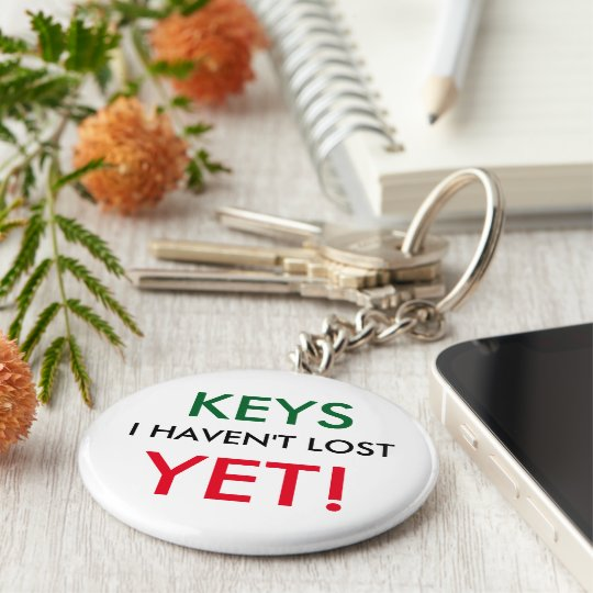 Keys I haven't lost - YET Key Ring
