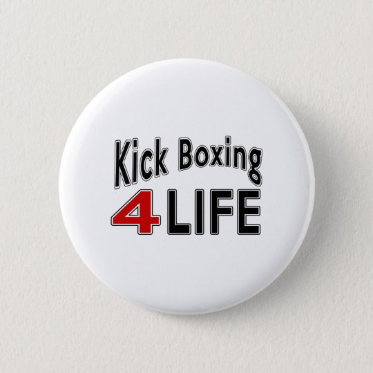 Kick Boxing For Life 6 Cm Round Badge