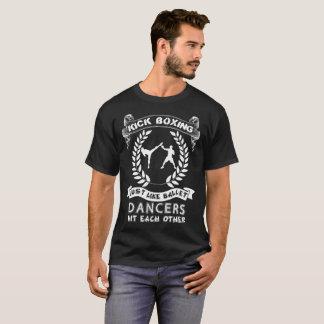 Kick Boxing Just Like Ballet T-Shirt