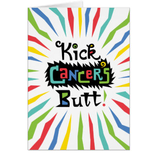 Kick Cancer's Butt Greeting Card