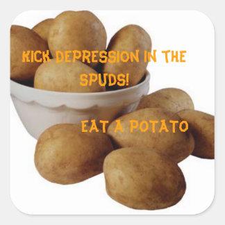 Kick depression in the spuds! square sticker