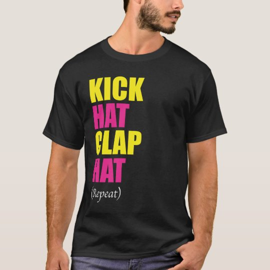 Kick Hat Clap Hat Repeat (Black) T-Shirt