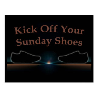 Kick Off Your Sunday Shoes Postcard