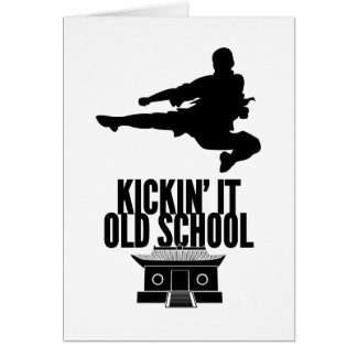 Kickin It Old School Greeting Card