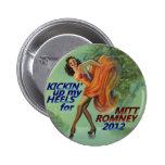 Kickin up my heels for Mitt Romney 2012 Pins