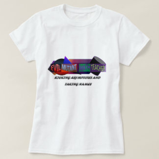 KICKING ASYMPTOTES AND TAKING NAMES T-Shirt