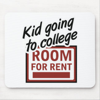 Kid Going to College Room For Rent Mouse Pad