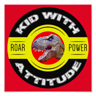 Kid With Attitude Dinosaur Poster