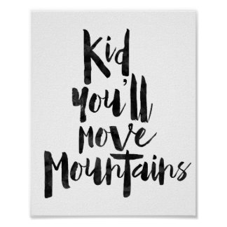 Kid You'll Move Mountains Poster