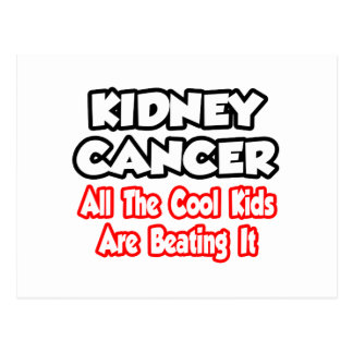 Kidney Cancer...All The Cool Kids Are Beating It Postcard