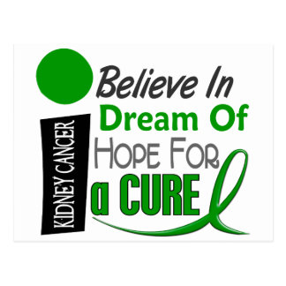 Kidney Cancer BELIEVE DREAM HOPE (Green) Postcard