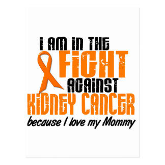 KIDNEY CANCER In The Fight For My Mommy 1 Postcards