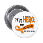 Kidney Cancer MY HERO MY HUSBAND 42 Buttons
