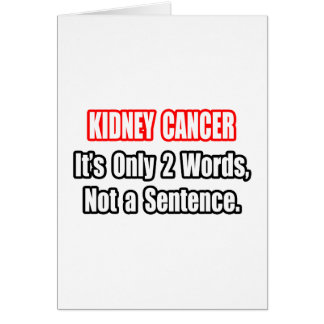 Kidney Cancer...Not a Sentence Greeting Card