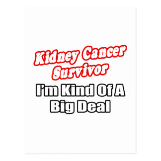 Kidney Cancer Survivor...Big Deal Postcard