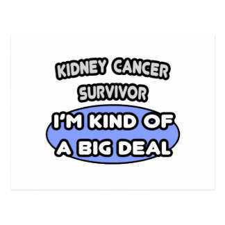 Kidney Cancer Survivor ... I'm Kind of a Big Deal Postcards