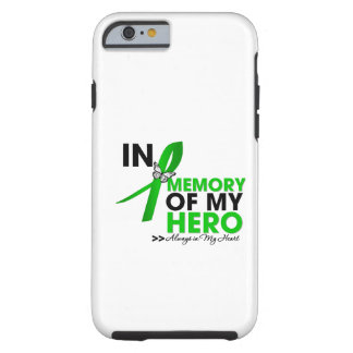 Kidney Cancer Tribute In Memory of My Hero (Green) Tough iPhone 6 Case