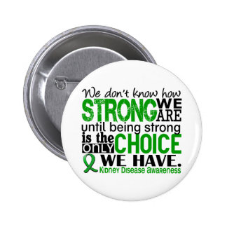 Kidney Disease How Strong We Are 6 Cm Round Badge