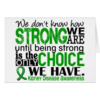 Kidney Disease How Strong We Are Greeting Card