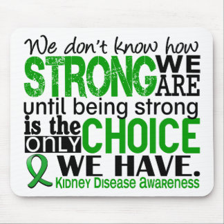 Kidney Disease How Strong We Are Mouse Pads