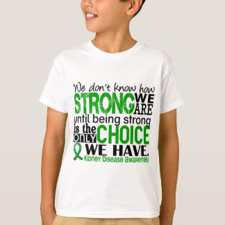 Kidney Disease How Strong We Are Tees