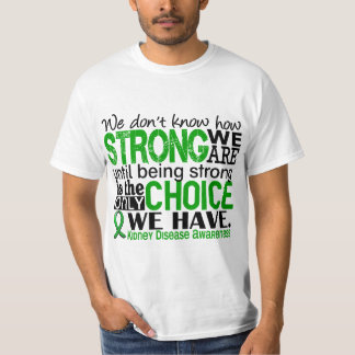 Kidney Disease How Strong We Are Tshirts