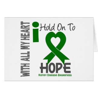 Kidney Disease I Hold On To Hope Greeting Card