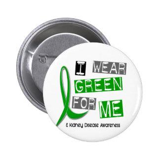Kidney Disease I Wear Green For ME 37 6 Cm Round Badge