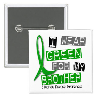 Kidney Disease I Wear Green For My Brother 37 15 Cm Square Badge
