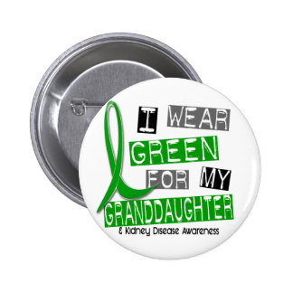 Kidney Disease I Wear Green For My Granddaughter 6 Cm Round Badge