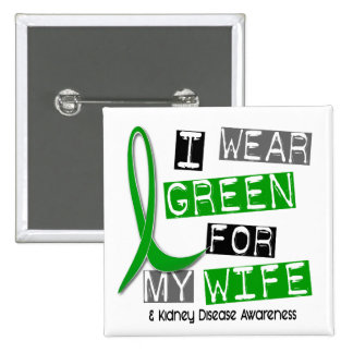Kidney Disease I Wear Green For My Wife 37 15 Cm Square Badge